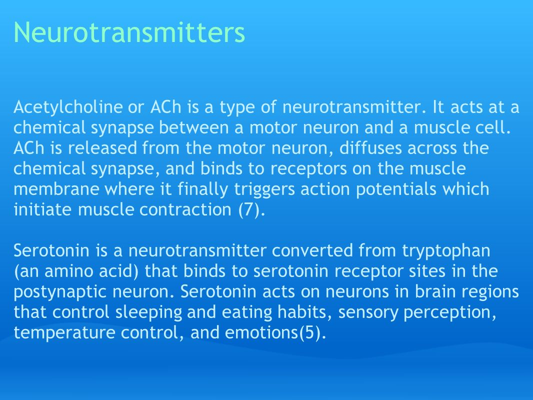Neurotransmitters Acetylcholine or ACh is a type of neurotransmitter.