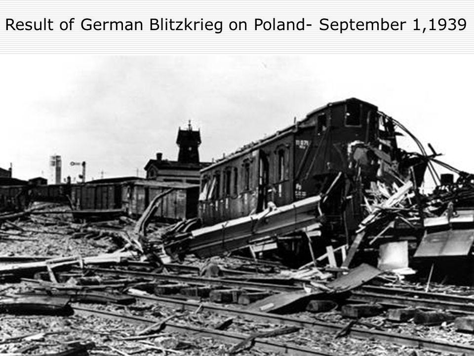 Result of German Blitzkrieg on Poland- September 1,1939