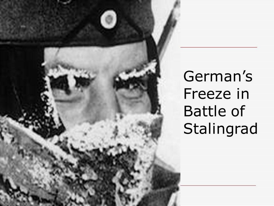 Germans Freeze in Battle of Stalingrad