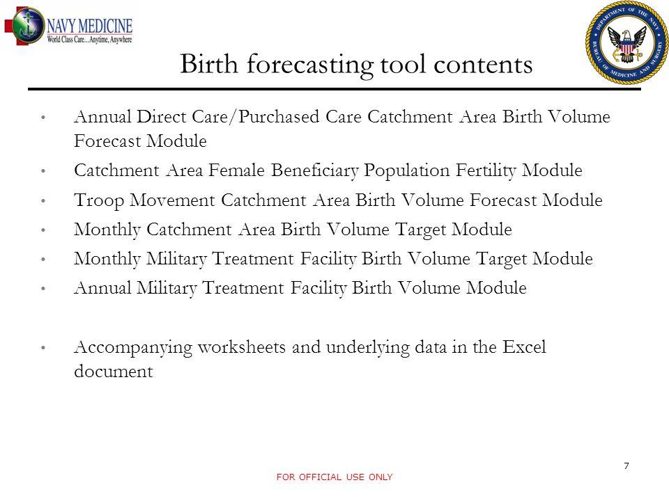 Birth forecasting tool contents Annual Direct Care/Purchased Care Catchment Area Birth Volume Forecast Module Catchment Area Female Beneficiary Popula