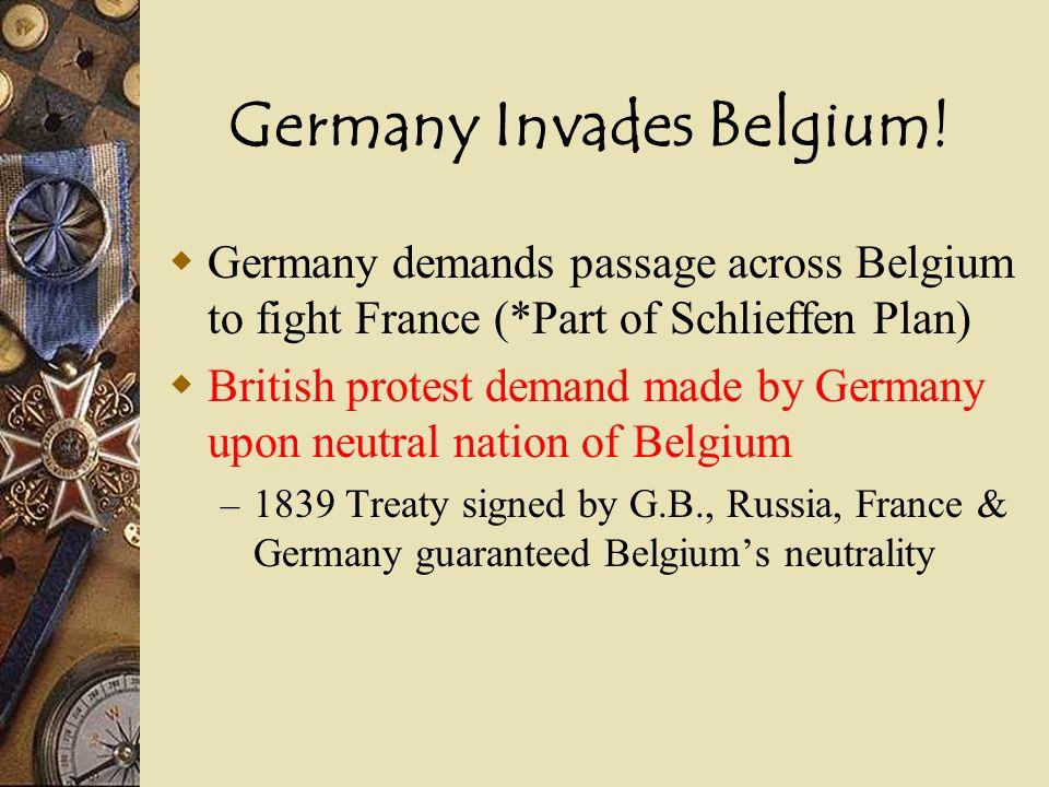 Declarations of War Germany declares war on Russia (Aug 1, 1914) Germany declares war on France (Aug 3, 1914) Great Britain still hoped to remain neut
