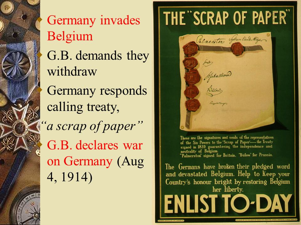 Germany Invades Belgium! Germany demands passage across Belgium to fight France (*Part of Schlieffen Plan) British protest demand made by Germany upon