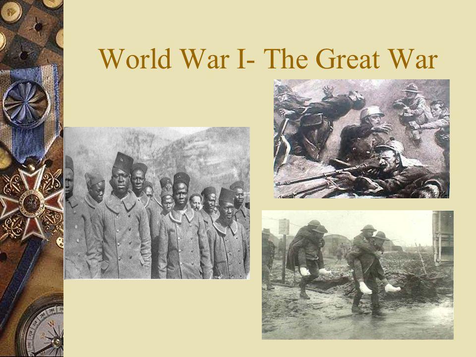 World War I A war to end all wars…?