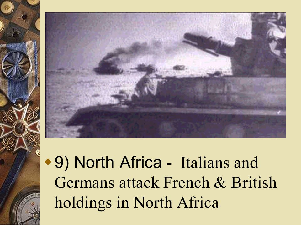 8) Germany invades Balkans - when Mussolini unsuccessfully invades Greece, Hitler has to divert attention to the Balkans to help Germany takes Hungary