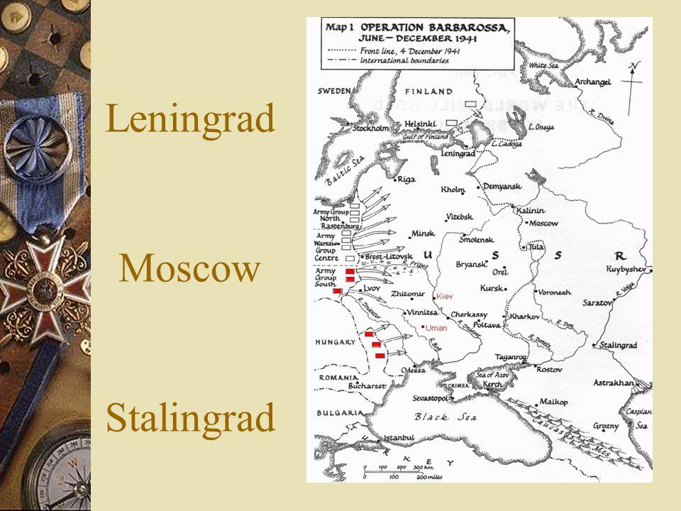 Operation Barbarossa Invasion of the Soviet Union - Hitler needs raw materials - oil & grain Three pronged German attack: Leningrad Moscow Stalingrad