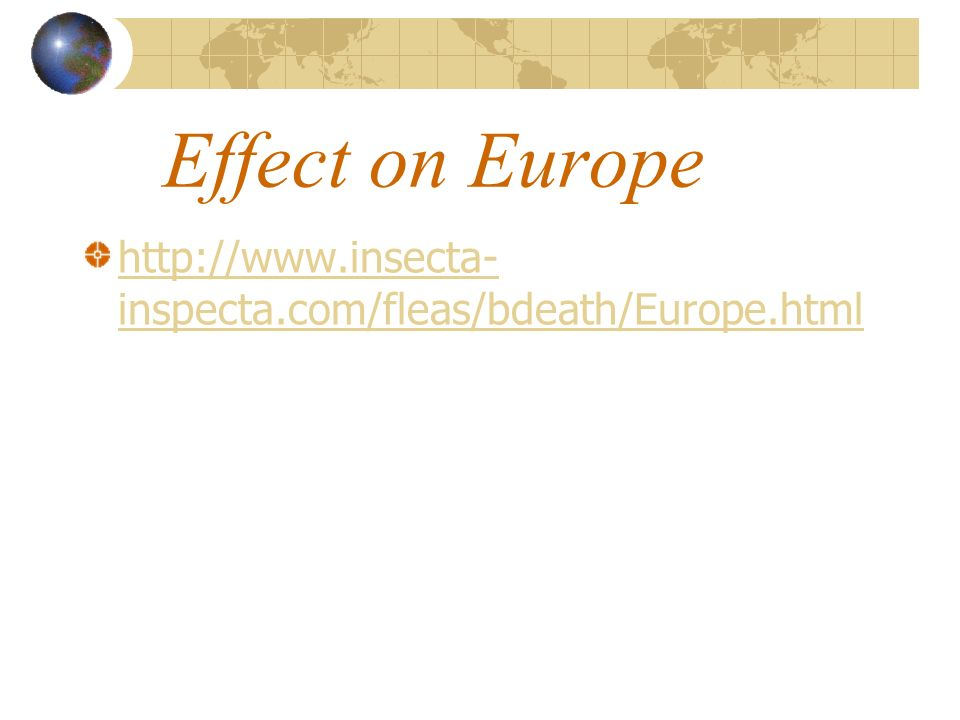Effect on Europe http://www.insecta- inspecta.com/fleas/bdeath/Europe.html