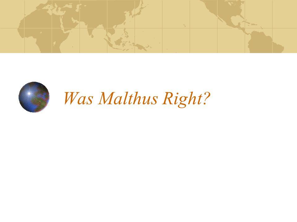 Was Malthus Right?