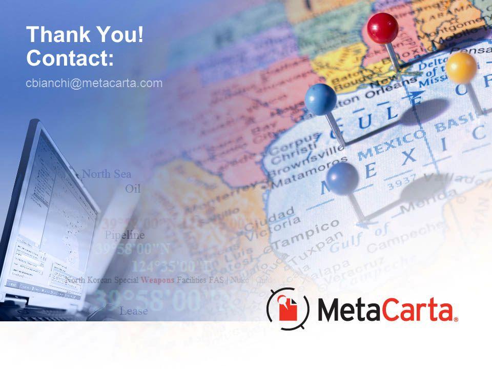 Thank You! Contact: cbianchi@metacarta.com