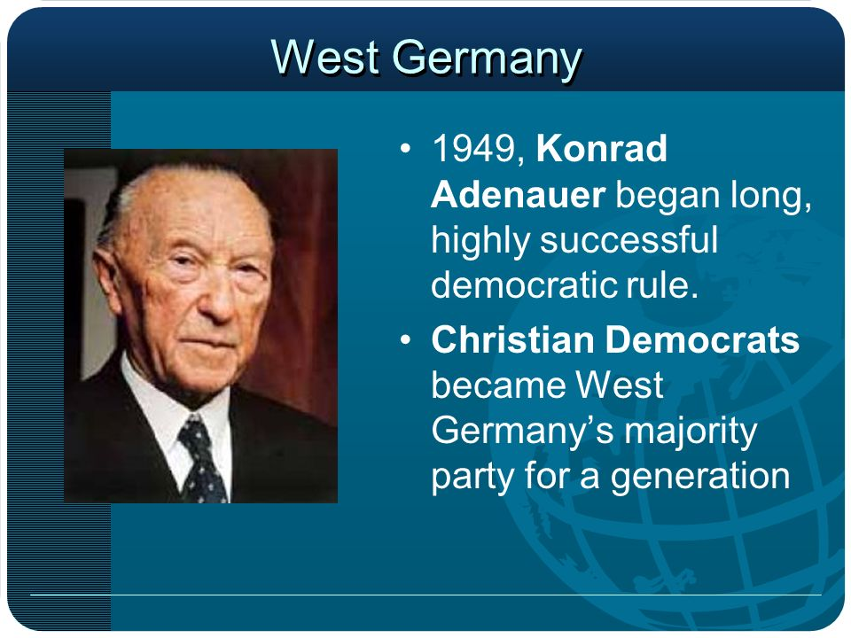 West Germany 1949, Konrad Adenauer began long, highly successful democratic rule. Christian Democrats became West Germanys majority party for a genera