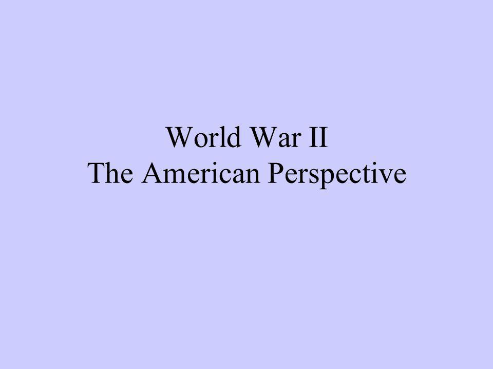 World War II The American Perspective