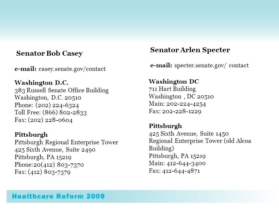 Senator Bob Casey e-mail: casey.senate.gov/contact Washington D.C.