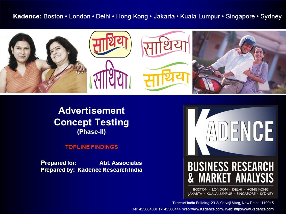 Copyright © 2007 Kadence Research India Advertisement Concept Testing (Phase-II) TOPLINE FINDINGS Pr epared for: Abt.