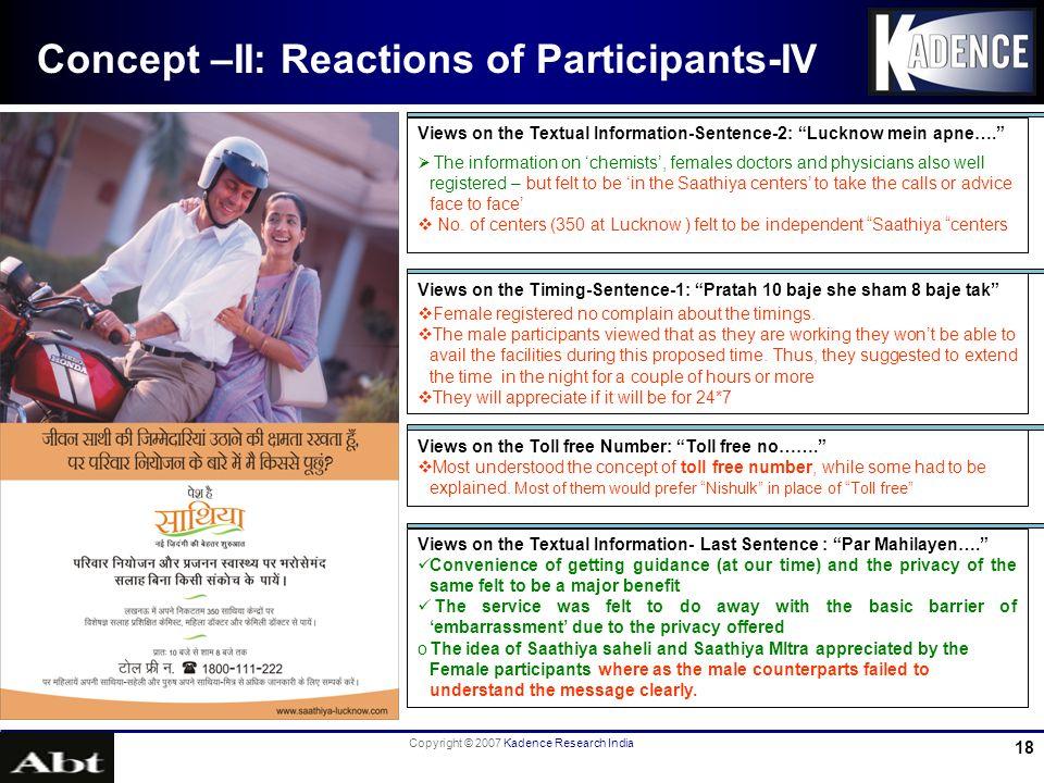 Copyright © 2007 Kadence Research India 18 Concept –II: Reactions of Participants-IV Views on the Timing-Sentence-1: Pratah 10 baje she sham 8 baje ta