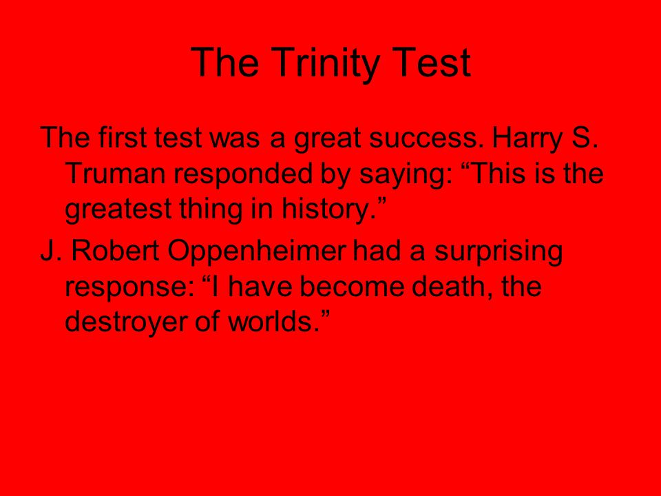 The Trinity Test The first test was a great success.
