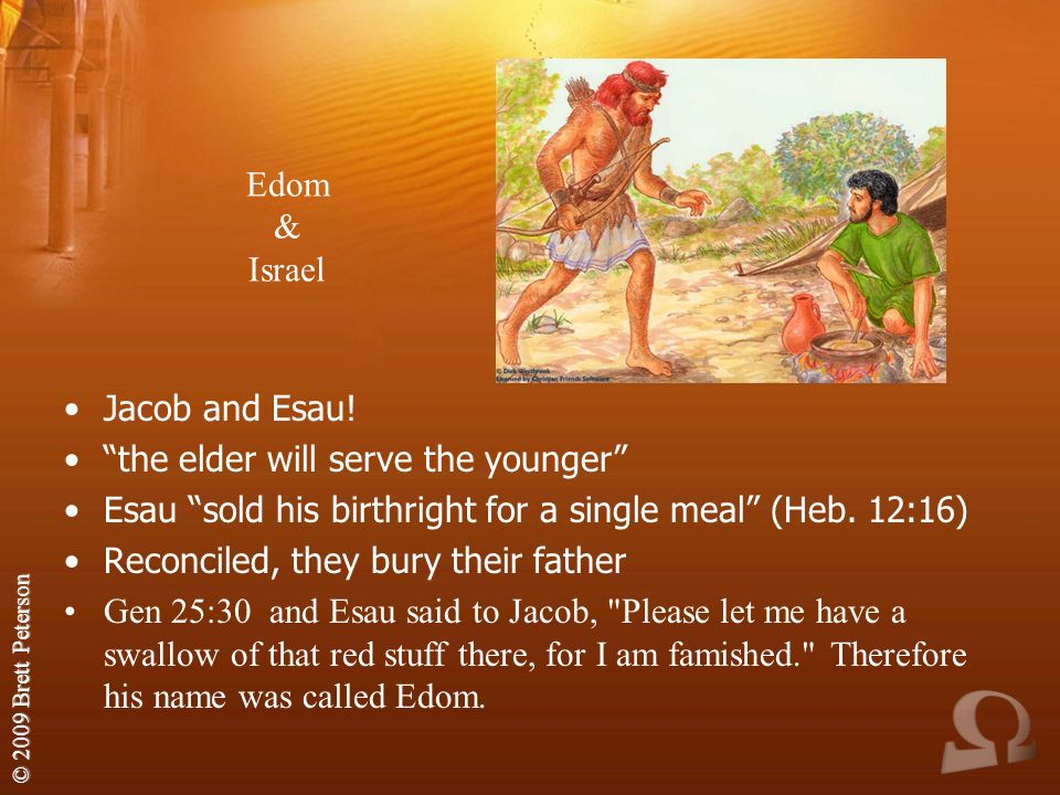 © 2009 Brett Peterson Edom & Israel Jacob and Esau.