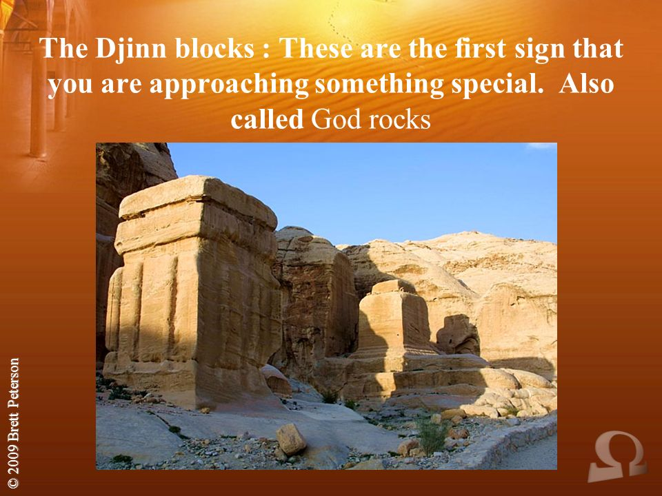 The Djinn blocks : These are the first sign that you are approaching something special.