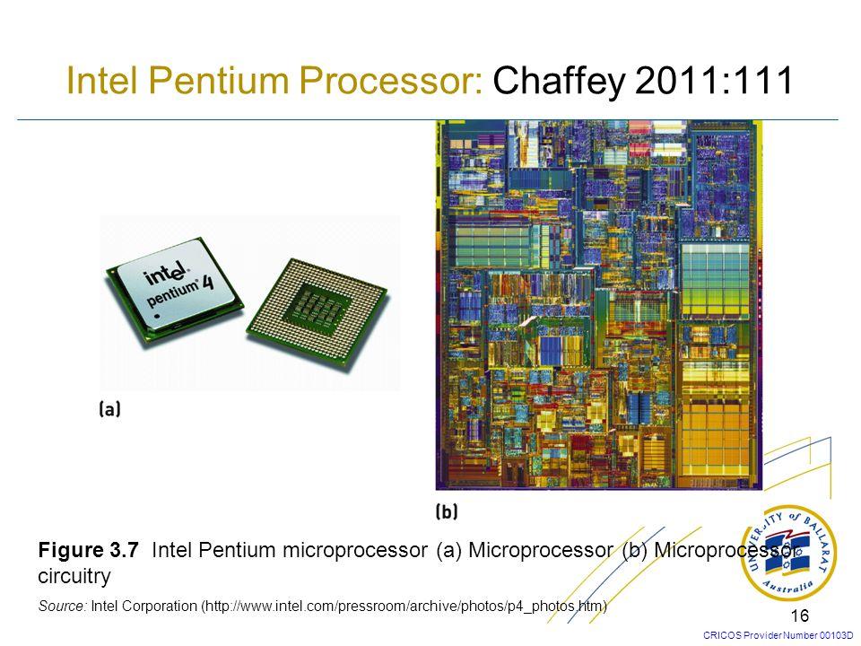 CRICOS Provider Number 00103D 16 Figure 3.7 Intel Pentium microprocessor (a) Microprocessor (b) Microprocessor circuitry Source: Intel Corporation (ht