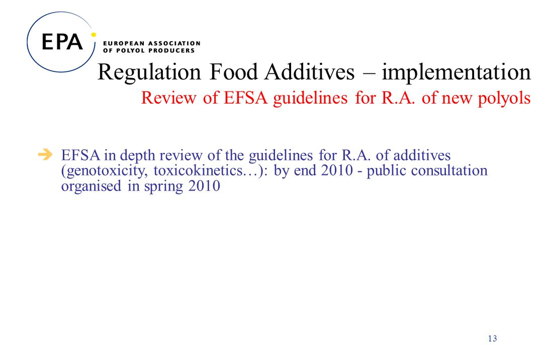 13 Regulation Food Additives – implementation Review of EFSA guidelines for R.A.