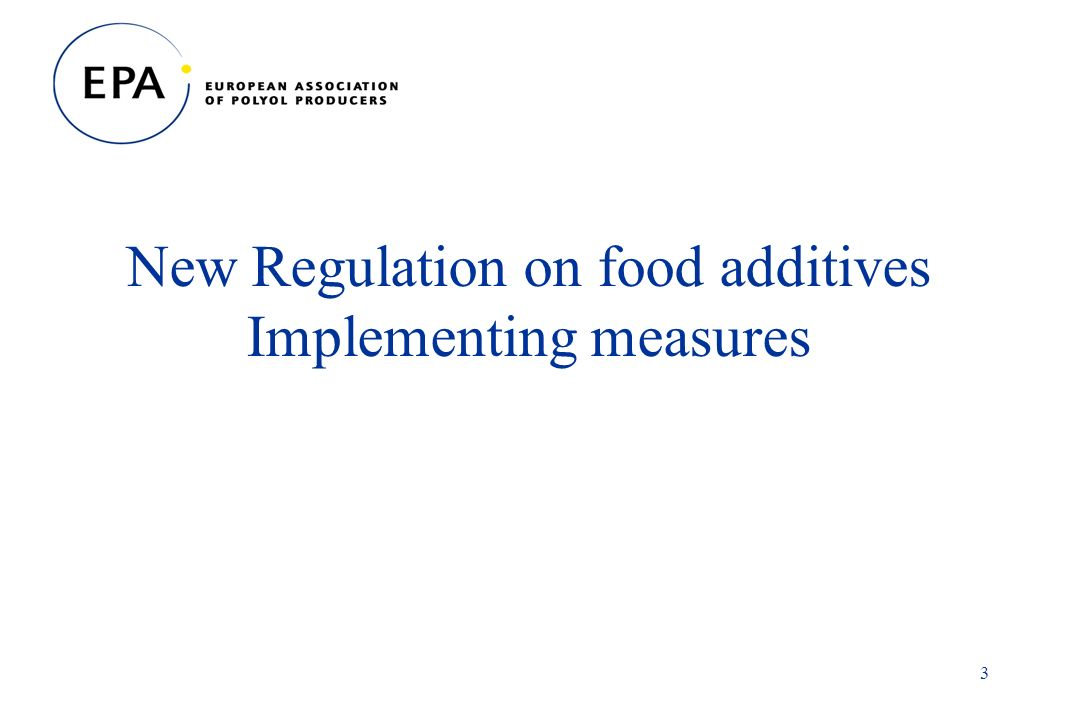 3 New Regulation on food additives Implementing measures