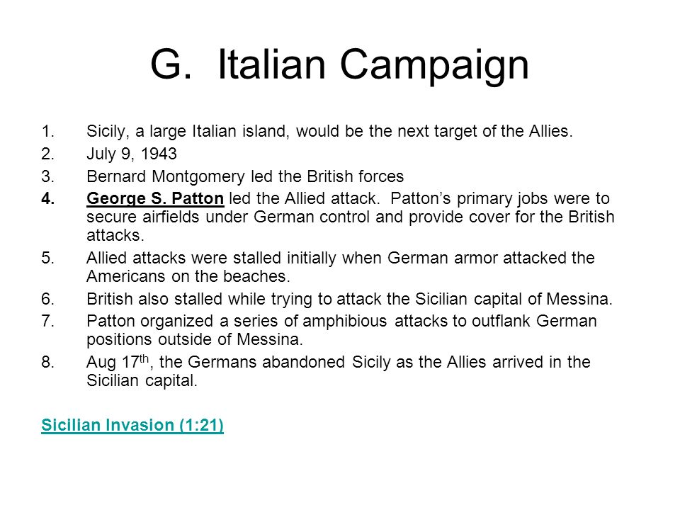 G. Italian Campaign 1.Sicily, a large Italian island, would be the next target of the Allies.