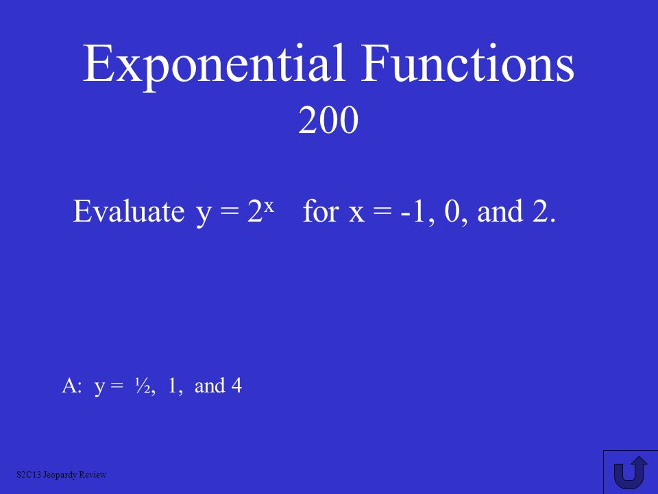 Exponential Growth & Decay 1000 A: a) growth b) 2.58 c) 158% In the equation: y = 13 (2.58) x, Identify a)Growth or decay b)Growth or decay factor c)P