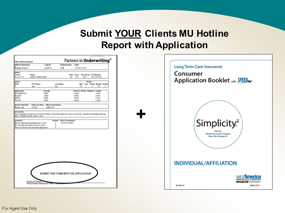 For Agent Use Only Submit YOUR Clients MU Hotline Report with Application +