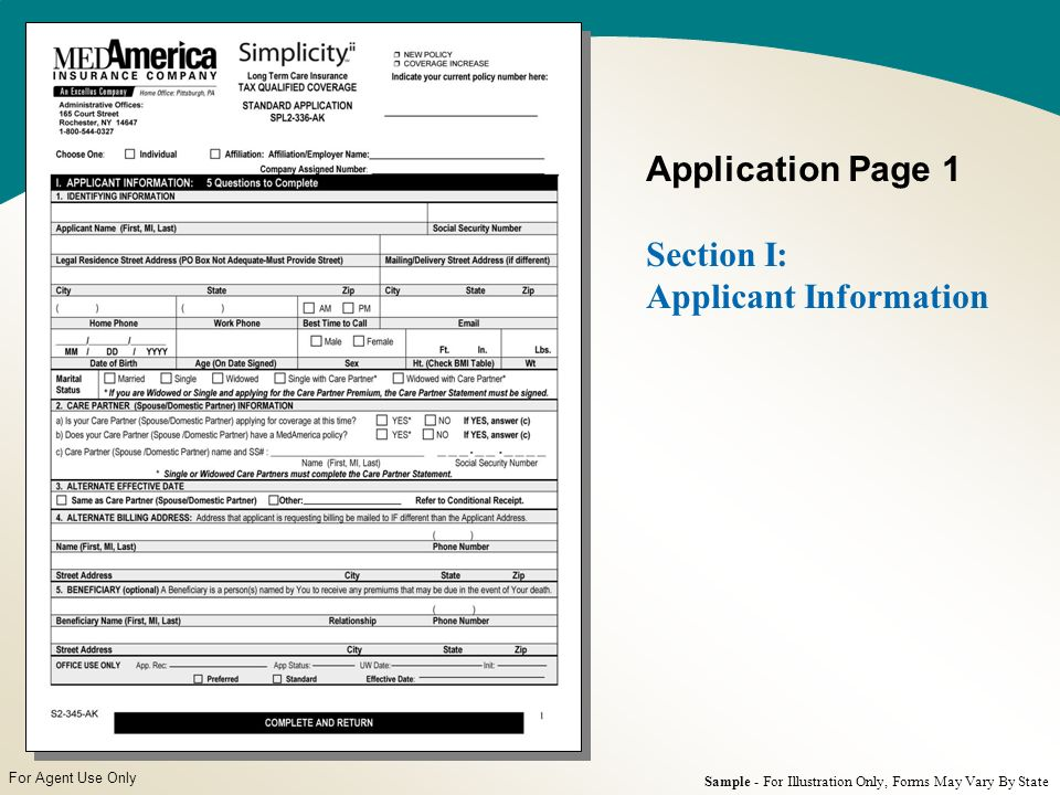 For Agent Use Only Application Page 1 Section I: Applicant Information Sample - For Illustration Only, Forms May Vary By State