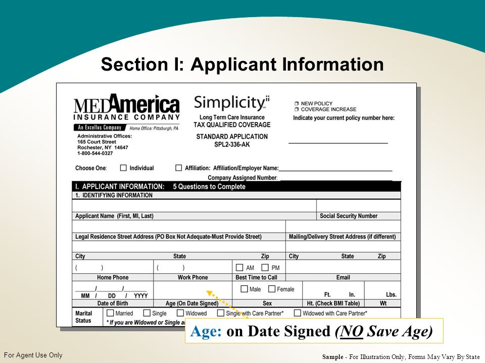 For Agent Use Only Section I: Applicant Information Age: on Date Signed (NO Save Age) Sample - For Illustration Only, Forms May Vary By State