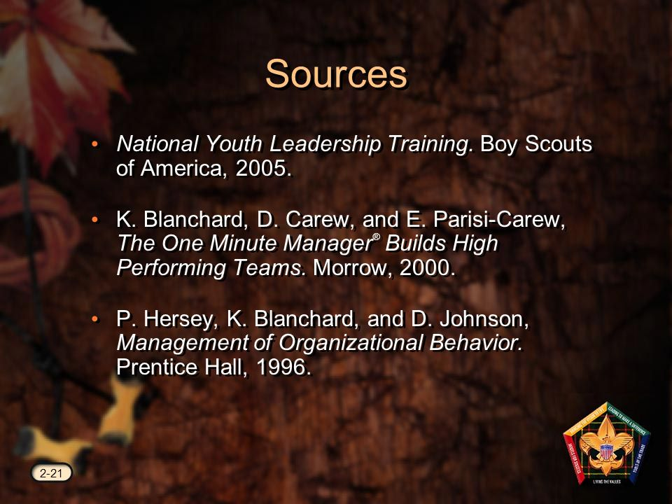 Sources National Youth Leadership Training. Boy Scouts of America, 2005.