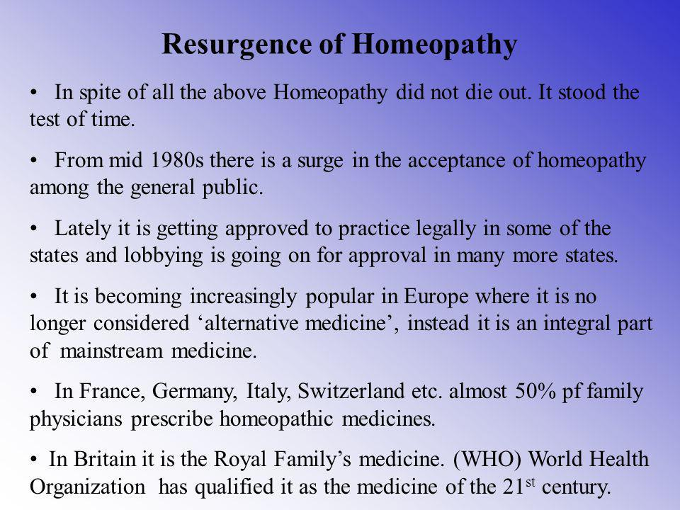 Homeopathic medicines have been scientifically studied the world over and found to be effective in a wide range of diseases.