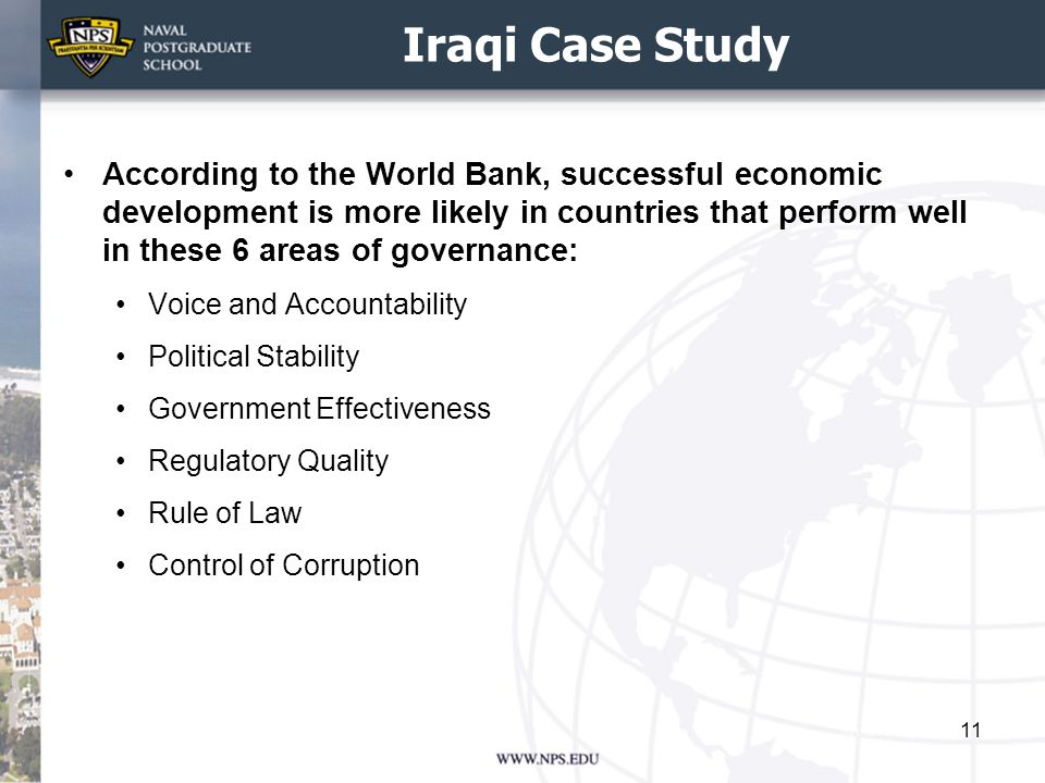 Iraqi Case Study According to the World Bank, successful economic development is more likely in countries that perform well in these 6 areas of govern