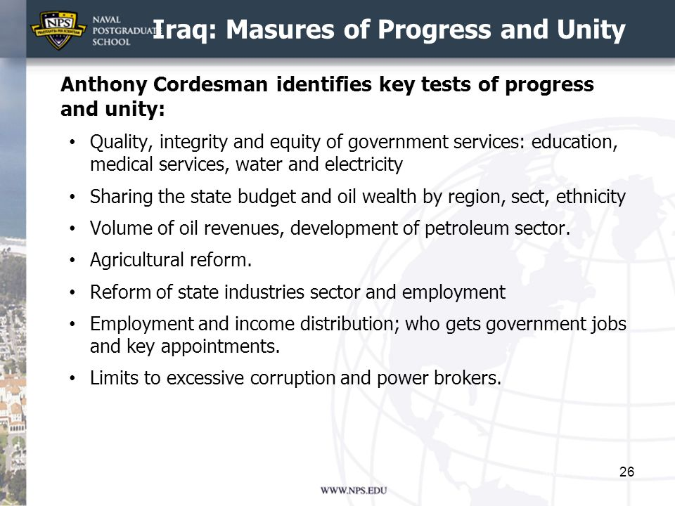 Iraq: Masures of Progress and Unity Anthony Cordesman identifies key tests of progress and unity: Quality, integrity and equity of government services