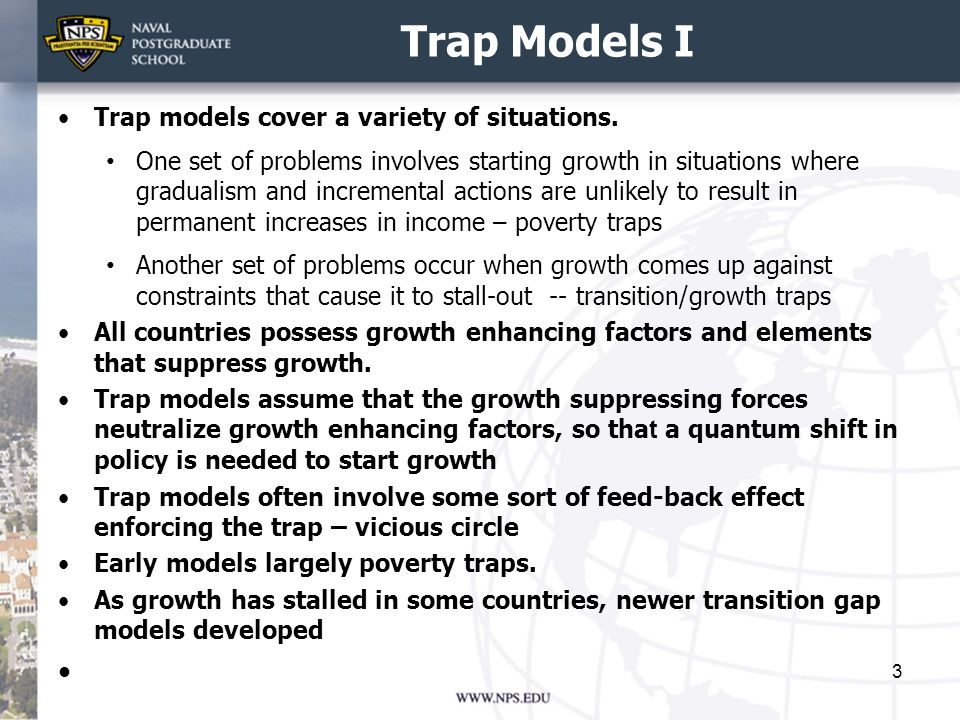 Trap Models I Trap models cover a variety of situations. One set of problems involves starting growth in situations where gradualism and incremental a