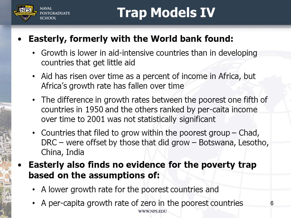 Trap Models IV Easterly, formerly with the World bank found: Growth is lower in aid-intensive countries than in developing countries that get little a