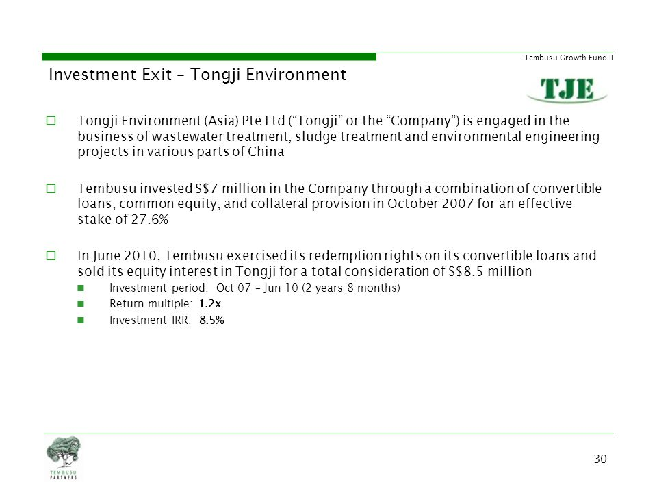 Tembusu Growth Fund II Investment Exit – Tongji Environment Tongji Environment (Asia) Pte Ltd (Tongji or the Company) is engaged in the business of wa
