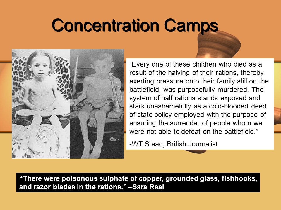 Concentration Camps Every one of these children who died as a result of the halving of their rations, thereby exerting pressure onto their family stil