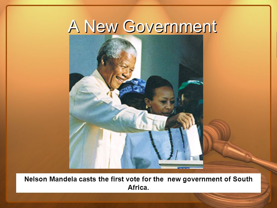 A New Government Nelson Mandela casts the first vote for the new government of South Africa.