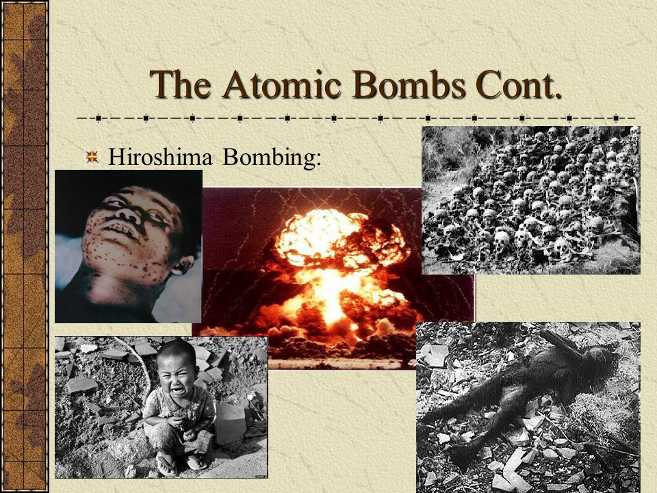 The Atomic Bombs Cont. Hiroshima Bombing: