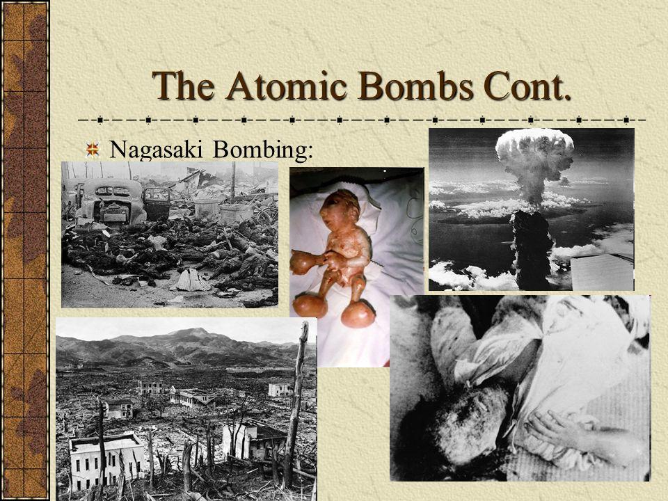 The Atomic Bombs Cont. Nagasaki Bombing: