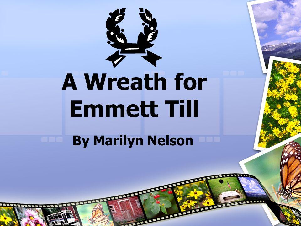 A Wreath for Emmett Till By Marilyn Nelson