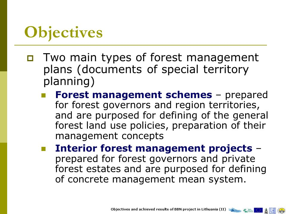 Objectives Two main types of forest management plans (documents of special territory planning) Forest management schemes – prepared for forest governo