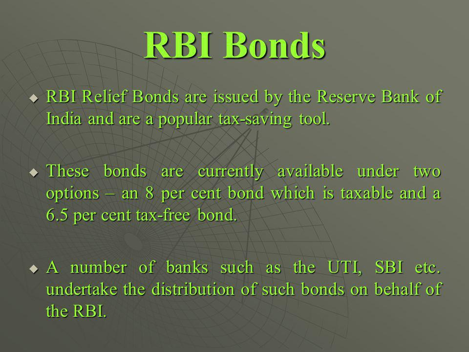 RBI Bonds RBI Relief Bonds are issued by the Reserve Bank of India and are a popular tax-saving tool.