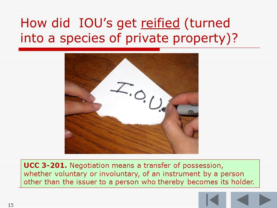 How did IOUs get reified (turned into a species of private property).