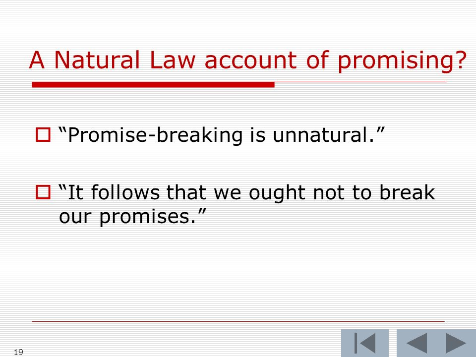 A Natural Law account of promising. Promise-breaking is unnatural.