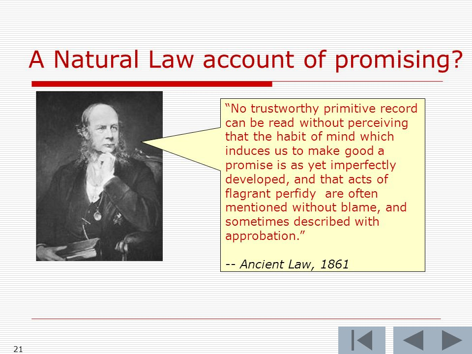 A Natural Law account of promising? 21 No trustworthy primitive record can be read without perceiving that the habit of mind which induces us to make