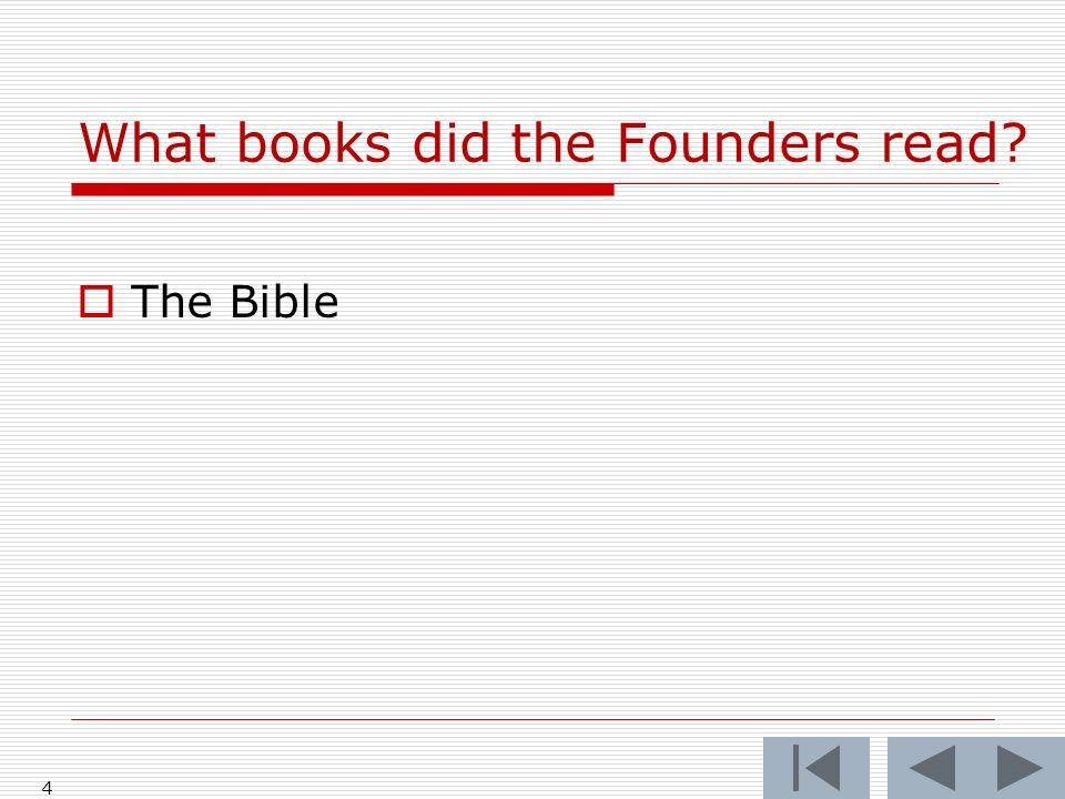 What books did the Founders read? 5 The Bible The celebrated Montesquieu