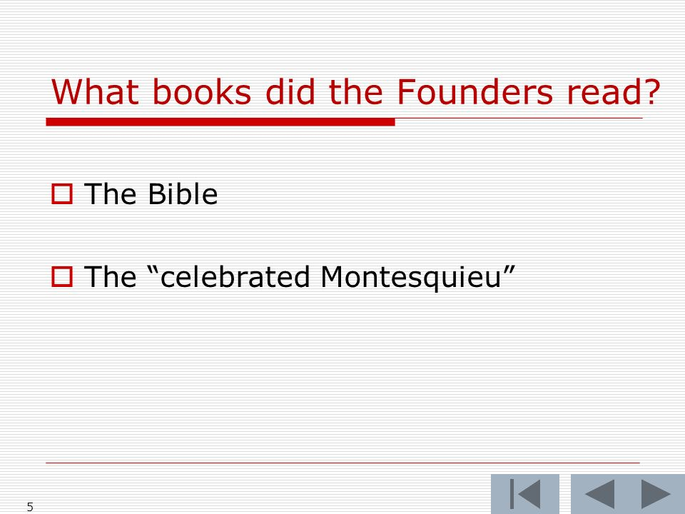 What books did the Founders read 5 The Bible The celebrated Montesquieu