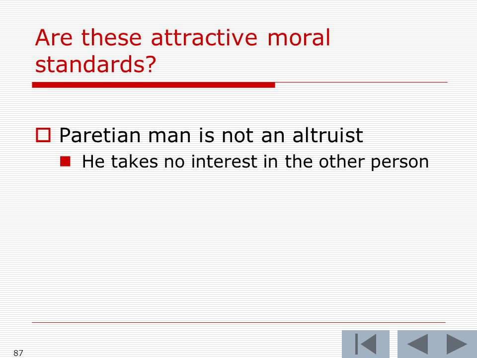 87 Are these attractive moral standards.