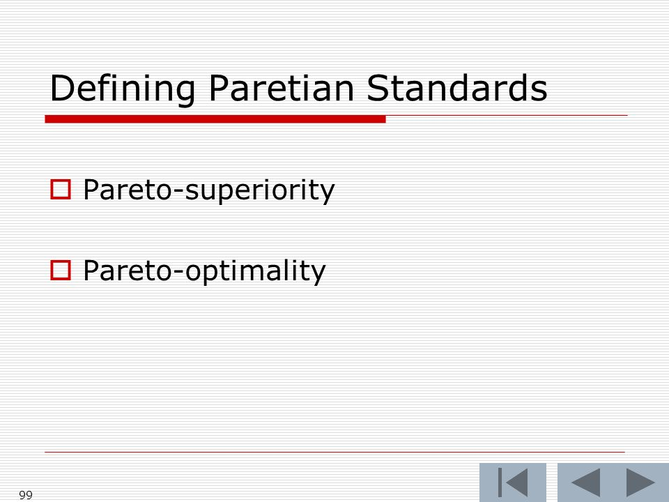Defining Paretian Standards Pareto-superiority Pareto-optimality 99