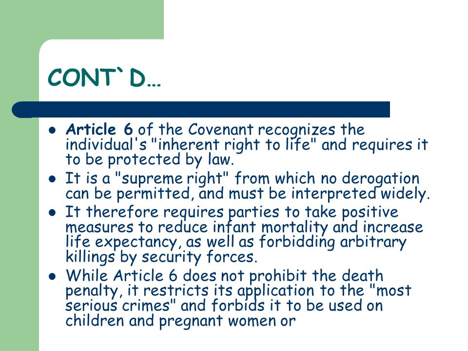 CONT`D… Article 6 of the Covenant recognizes the individual's